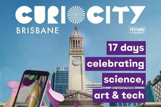 Curiocity Brisbane เทศกาลวิทยาศาสตร์ ศิลปะ และเทคโนโลยี, 12 – 28 มี.ค. 2021